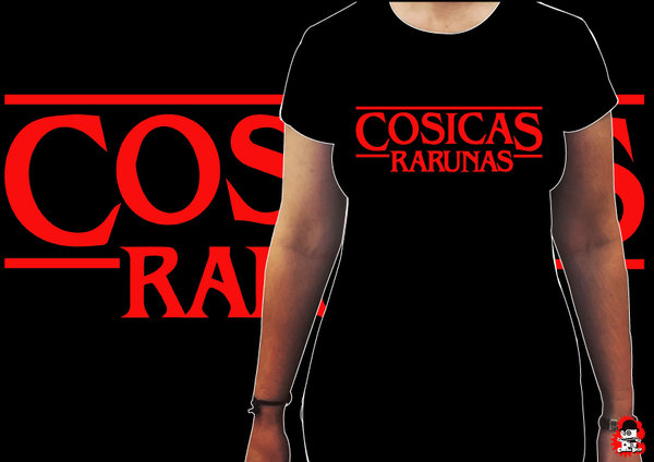 Camiseta Chica Cosicas Rarunas Stranger Things
